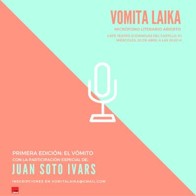 Vomita Laika #1: El vómito. Con Juan Soto Ivars