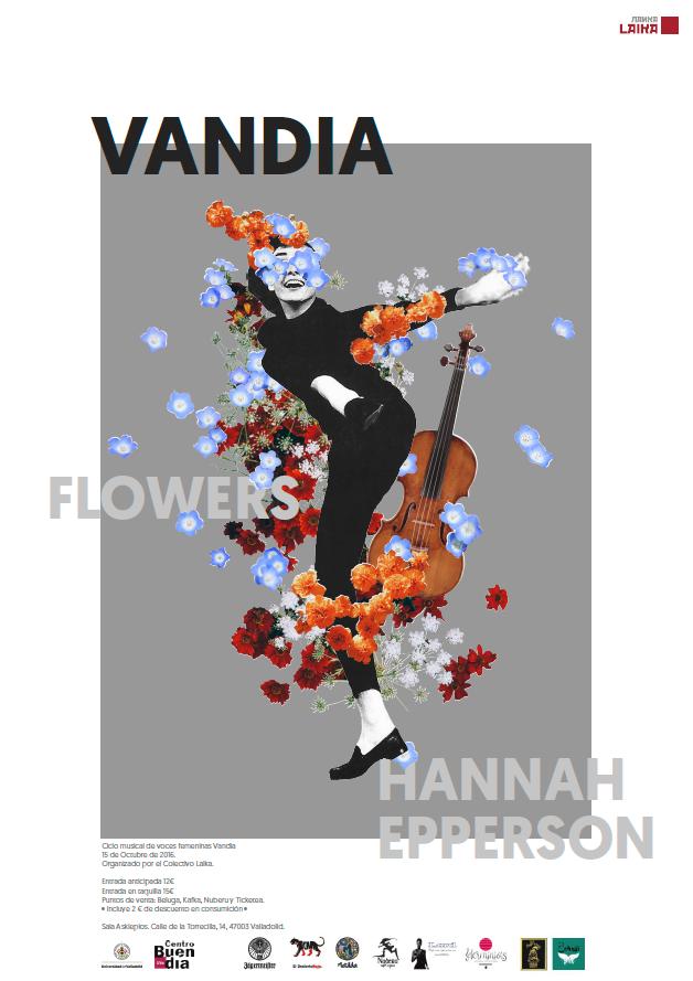 Vandia 2016: FLOWERS + HANNA EPPERSON + SHAKIN' PIÑAS